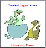 August Preschool Curriculum Dinosaur Week Theme