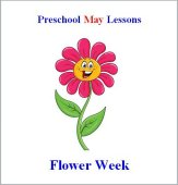 May Preschool Curriculum Flower Week Theme