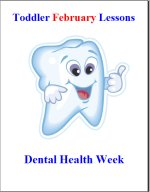 Toddler Lesson Plans for February – Week 3 – Dental Health Theme