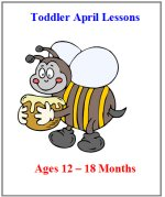 Younger Toddler April Curriculum Lessons Plans, Hands on Activities